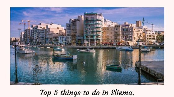 Top 5 things to do in Sliema.