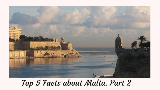 Top 5 Facts about Malta. Part 2