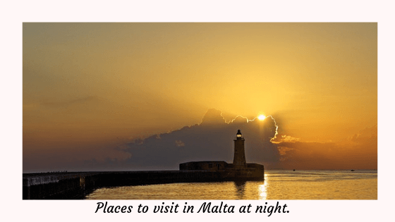 Places to visit in Malta at night.